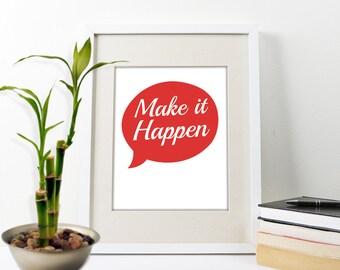Make It Happen Art Print, Inspirational Quote Wall Decor, Motivational Quote, Typographic Art Print, Art Print, Make it Happen Art Print