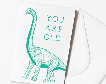 Funny Birthday Card - 'YOU ARE OLD' Dinosaur Card