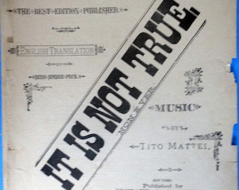 It Is Not True (Non E Ver) ('Tis Not True) antique sheet music by Tito Mattei, English Translation by Miss Mamie Peck 1882 Large Format