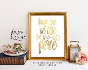 Though She Be Little - She is Fierce - Nursery Print - Instant Download - Inspirational Printables - 8x10in - INSTANT DOWNLOAD