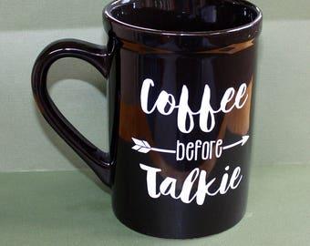 Coffee Before Talkie Mug - 16 ounce - Black Ceramic Cup