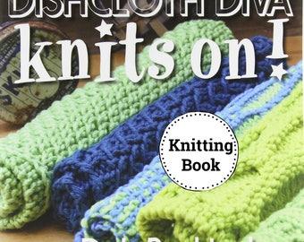 KNITTING BOOK-Dishcloth Diva Knits On, Dishcloth Pattern, Knitting Pattern, Knitted Dishcloth, Knitting