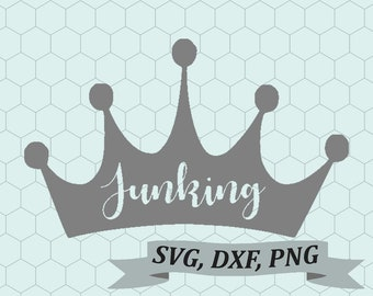 Crown, Junking Queen, Queen of Junking,  SVG, DXF, PNG Cut File for Silhouette, Cameo, Cricut, Etc; Flea Market, Shopping, Collecter