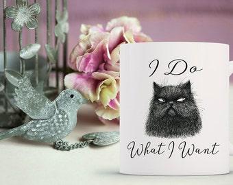 I Do What I Want Cat Coffee Mug | Funny Coffee Mug | Unique Coffee Mug | Quote Mug | Coffee Mugs with Sayings | 11 oz Mug 15 oz Mug