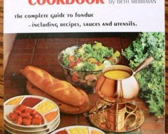 Vintage cookbook kitsch .. The FONDUE COOKBOOK ...