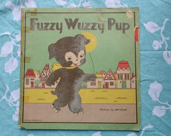 SALE!! Was 8 now 4! Fuzzy Wuzzy Pup Book by Milt Groth - 1945