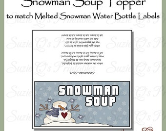 Snowman Soup Topper to match Melted Snowman Water Bottle Labels - Digital Printable - Immediate Download