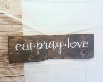 Eat, Pray, Love Hand Painted Sign