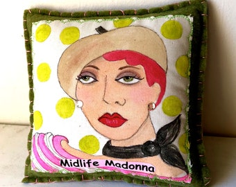MIDLIFE MADONNA PILLOW, hand painted pillow, Paris, Paris lady, beret, fun quote, sage felt pillow, girlfriend gift, mother's day, French