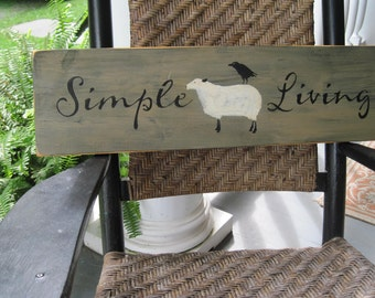 Country Primitive Farmhouse Wooden Sign - Simple Living - sheep sign crow sign
