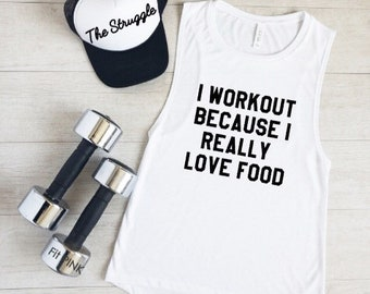 Funny Workout Tank, I Workout Because I Really Love Food, Workout Clothes, Funny Gym Shirt, Fitness, Gym Humor, Foodie, Running Tank Top