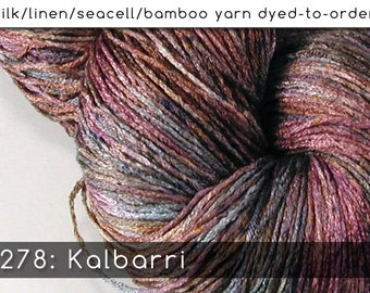 DtO 278: Kalbarri on Silk/Linen/Seacell/Bamboo Yarn Custom Dyed-to-Order