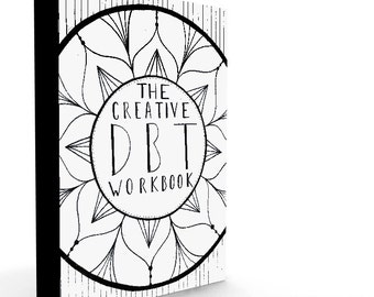 The Creative DBT Workbook- A Digital Downloadable workbook.