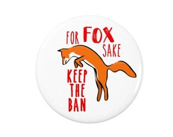Anti Fox Hunting -  Badge/Magnet  - Animal Rights -  Political - Activism
