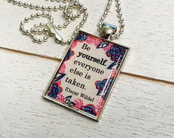 Literary - Book - Jewelry - Necklace - Quote - Oscar Wilde - Be Yourself - Inspirational - Pendant - Gift - Graduation - Birthday