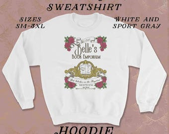 Beauty and the Beast, Belles Book Emporium, Sweatshirt and Hoodie, disney shirt, two styles available, Sizes (US) Small-3XL