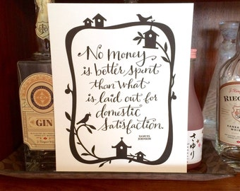 LETTERPRESS ART PRINT-No money is better spent than what is laid out for domestic satisfaction. Samuel Johnson