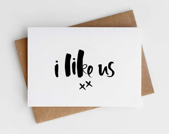 Valentine's Card - Card for Girlfriend - Card for Boyfriend - Funny Valentine's Card - I Like Us Valentine's Card