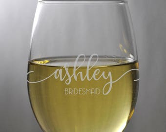 Custom Engraved Bridesmaid Glasses * Etched Wine Glass * Bridesmaid Gift * Wedding Glasses * Personalized Glass * Bridal Shower * Wine Glass