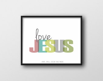 Love Jesus Print.  Inspirational kids print.  Bible Verse