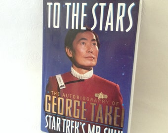 Star Trek - To The Stars - The Autobiography of George Takei - Mr. Sulu- collectible - First Edition Hard Cover with Dust Jacket - 1994