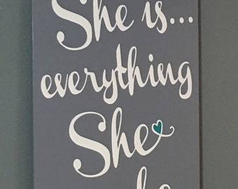 She is Everything She can be hand painted Wood Sign Nursery Decor Girls Room Decor Wall Art