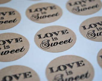 "LOVE IS SWEET  2"" Kraft or white round labels/seals - wedding seals - Mason Jar Top stickers"