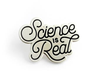 Science is Real Pin - Silver (hard enamel pin science pin climate change environment scientist pin lapel pin badge political pin backpack)