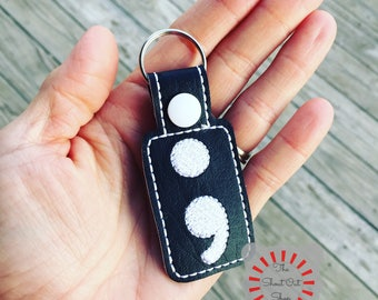 Semicolon Keychain, Semi Colon Key Chain, Semicolon Keyfob, Semicolon Keyring, Semicolon Snap Tab, Semicolon, Your Story Is Not Over Keyfob