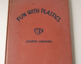 1946 Fun With Plastics Hardcover Book Joseph Leeming 79 pgs Working w/Plastics Patterns Resins Acrylic Cellulose Polishing Scratches Binding