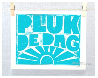 Print, Wall Art, Dutch, Pluk de Dag - Carpe Diem - Sieze the Day Dutch Language Poster