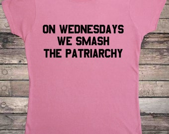 Feminist On Wednesdays We Smash The Patriarchy Feminism Ladies T-Shirt