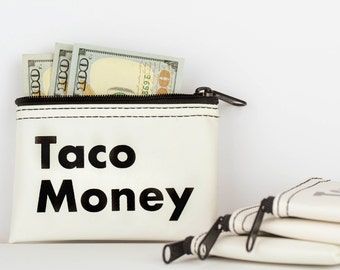 Taco Money... Money Pouch.