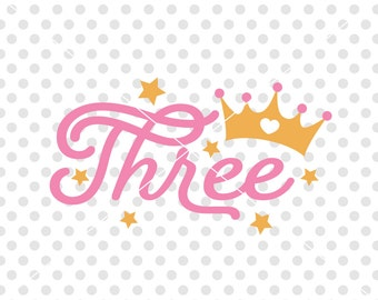 Third Birthday SVG DXF Cutting File, Three Birthday Svg Dxf Cutting FIle, Birthday Girl Svg Cut File, Birthday Clipart, Number Birthday Svg