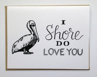 I SHORE Do Love You - Hand Lettered Greeting Card