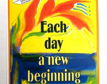 EACH Day A NEW BEGINNING Inspirational Quote Motivational Print Positive Thinking Recovery 12 step aa Heartful Art by Raphaella Vaisseau