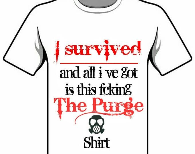 The purge tshirt fun T-Shirt gift sayings tshirt celebration celebrations