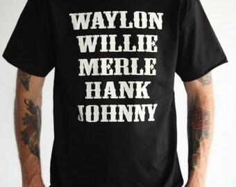 THE ORIGINAL Waylon Jennings Merle Haggard Willie Nelson Hank Williams Johnny Cash Country Legend (Hand Screen Printed) Tribute T-Shirt