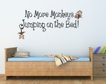 No More Monkeys Jumping on the Bed Decal - Quote Wall Decal - Children Wall Decals