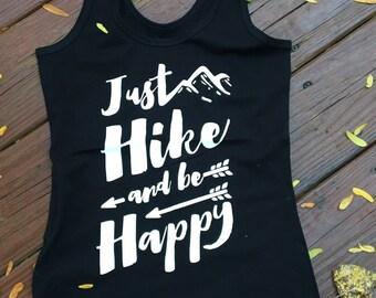 Just Hike and Be Happy Shirt / hiking shirt / camping shirt / happy shirt / outdoor shirt