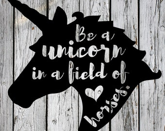 SVG, PNG, DXF Cut File, Be A Unicorn, Silhouette Cut File, Cricut Cut File, Unicorn svg, Unicorn Cut File