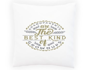 Grandparents are the Best Kind of grownups Pillow Cushion Cover w113p