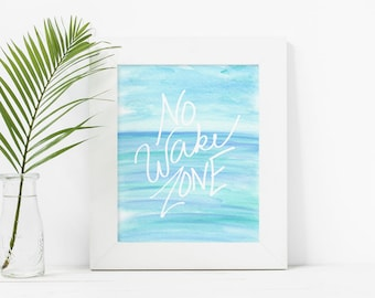 INSTANT DOWNLOAD No Wake Zone, No Wake Zone Sign, Lake House Sign, Lake House Decor, Watercolor Print, Watercolor Lake, Nursery Wall Art