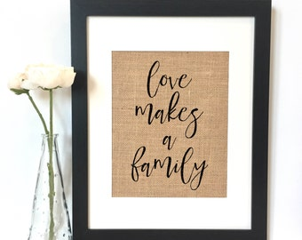 Love makes a family Burlap Print // Adoption // Love // Family