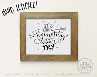 Originality Printable File, It's Called Originality, You Should Try It DIY Print, Hand Lettered, Hand Drawn Original Art Graphic Overlay