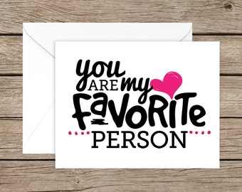 Funny Valentine's Day Card for Husband, Wife, Boyfriend, Girlfriend, Brother, Sister, Mom, Dad, Son or Daughter - Favorite Person to Annoy