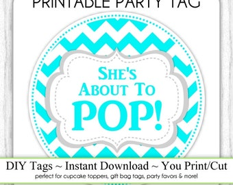 She's About to Pop, Instant Download - Teal Chevron Baby Shower Printable Party Tag, Cupcake Topper, DIY, You Print, You Cut