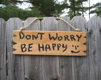 """Wood signs sayings """"Don't Worry Be Happy""""  Home decor cabin decor cottage decor  funny sign inexpensive sign cabin sign retirement gift sign"""