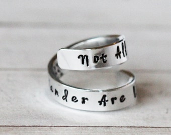 Not All Those Who Wander Are Lost Tolkien Quote  A  Hand Stamped ring, Inspirational Jewelry | Sterling Silver | Pewter
