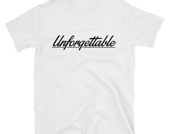 Unforgettable T-Shirt